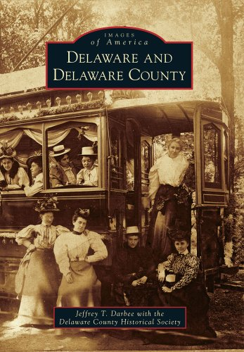 Delaware and Delaware County (Images of America)