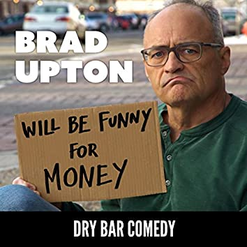 Dry Bar Comedy Presents: Will Be Funny for Money