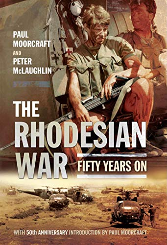 The Rhodesian War: Fifty Years On [From UDI] (English Edition)