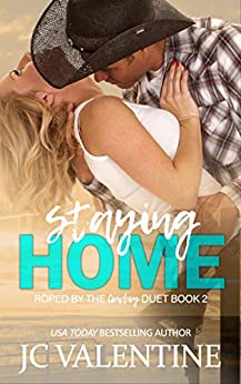 Staying Home (Roped by the Cowboy Duet Book 2) by [J.C. Valentine, M. Carroll]