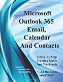 Microsoft Outlook 365 - Email, Calendar And Contacts: Supports Outlook 2013 and 2016
