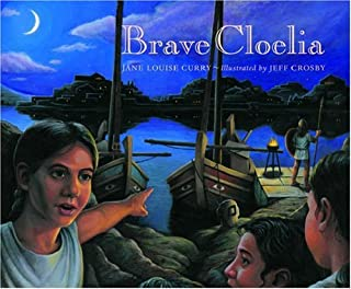 Brave Cloelia – Retold From the Account in the History of Early Rome by the Roman Historian Titus Livius