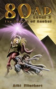 80AD - The Tekhen of Anuket (Book 3) by [Aiki Flinthart, Jason Seabaugh]