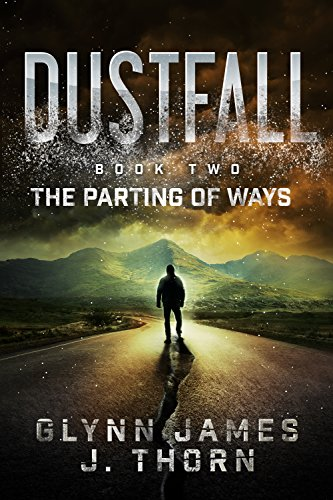 Dustfall, Book Two - The Parting of Ways by [Glynn James, J. Thorn]