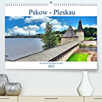 Pskow-Pleskau - Kleinod im Norden Russlands (Premium, hochwertiger DIN A2 Wandkalender 2022, Kunstdruck in Hochglanz): Der Kreml und andere Sehenswuerdigkeiten von Pskow (Monatskalender, 14 Seiten )