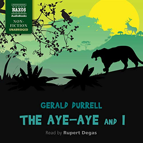 The Aye-Aye and I Audiobook By Gerald Durrell cover art