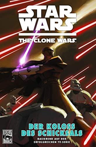 Star Wars - The Clone Wars, Band 5: Der Koloss des Schicksals