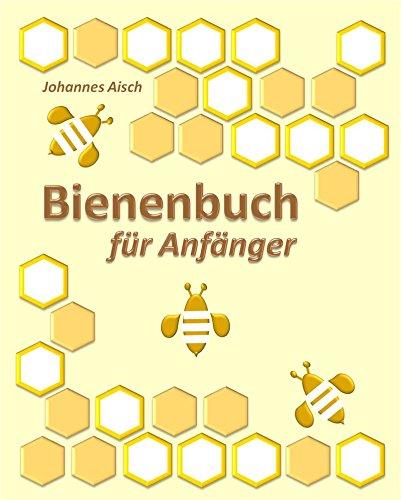 Bienenbuch für Anfänger: mit 50 Abbildungen