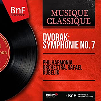 Dvořák: Symphonie No. 7 (Mono Version)
