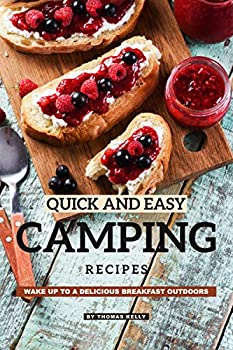Quick and Easy Camping Recipes  Wake Up to A Delicious Breakfast Outdoors