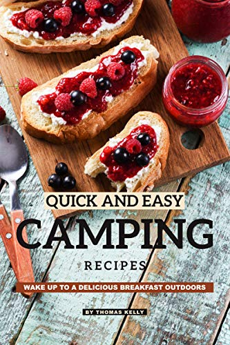 Quick and Easy Camping Recipes: Wake Up to A Delicious Breakfast Outdoors (English Edition)