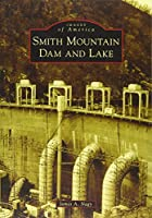 Smith Mountain Dam and Lake (Images of America)