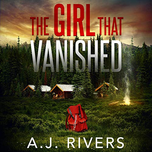 The Girl That Vanished Audiobook By A.J. Rivers cover art