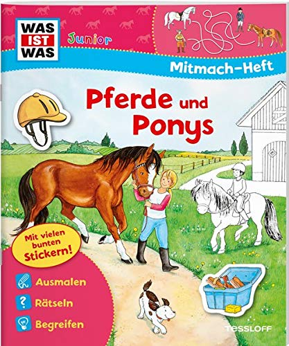 WAS IST WAS Junior Mitmach-Heft Pferde und Ponys: Spiele, Rätsel, Sticker (WAS IST WAS Junior Mitmach-Hefte)