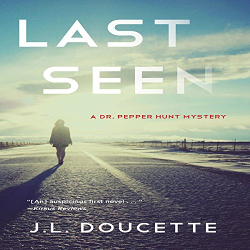 Last Seen: A Dr. Pepper Hunt Mystery audiobook cover art