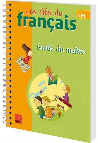 Les clés du français CE1 : Guide du maître