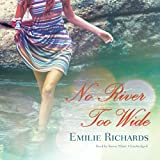 No River Too Wide (Goddesses Anonymous, Band 3) - Emilie Richards