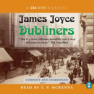Dubliners                   By:                                                                                                                                 James Joyce                               Narrated by:                                                                                                                                 T. P. McKenna                      Length: 7 hrs and 25 mins     81 ratings     Overall 3.8