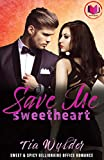 Save Me, Sweetheart: Sweet & Spicy Billionaire Office Romance (English Edition)