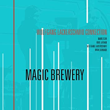 Wolfgang Lackerschmid Connection: Magic Brewery