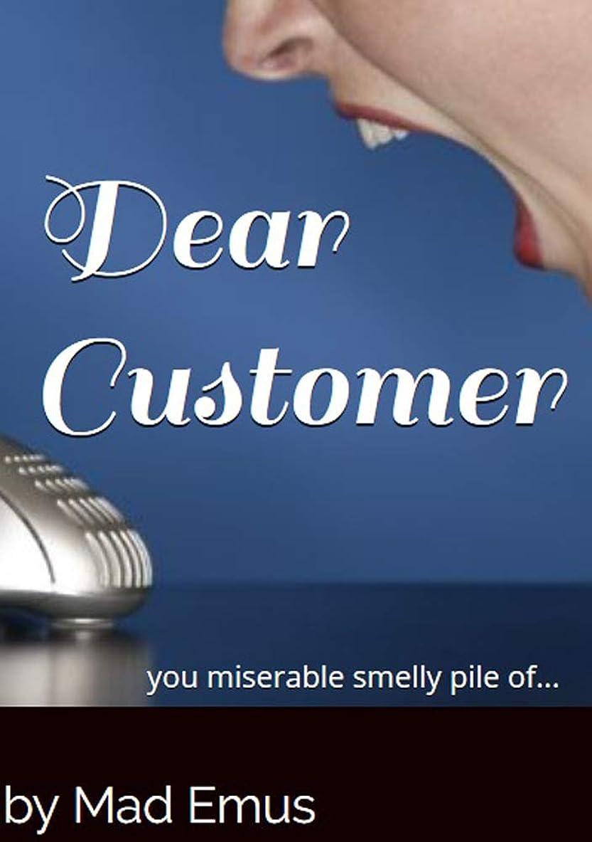 謝罪するにじみ出る成熟したDear Customer: you miserable smelly pile of... (English Edition)