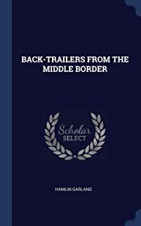 Back-Trailers from the Middle Border