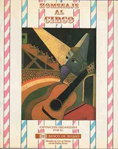 Homenaje al Circo. / Exposici—n organizada por el Banco de Bilbao en su sala de exposiciones de Madrid, diciembre - enero 1986-1987