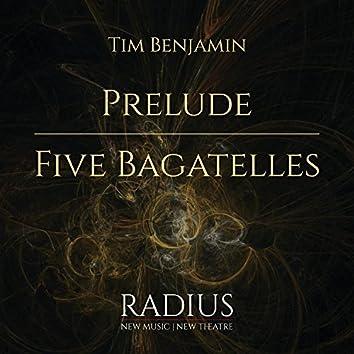 Prelude & Five Bagatelles