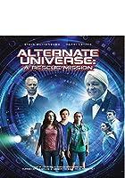 Alternate Universe: A Rescue Mission [Blu-ray]