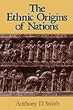 Ethnic Origins of Nations