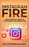 Instagram Fire: Data-driven Growth Strategies for Creators