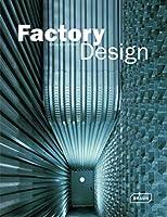 Factory Design (Architecture in Focus)