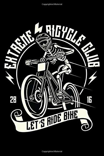 Extreme Bicycle Club 2816 Lets Ride Bike: College Ruled Line Notebook Best For Exercise, Journal Or Ideas To Jot Down
