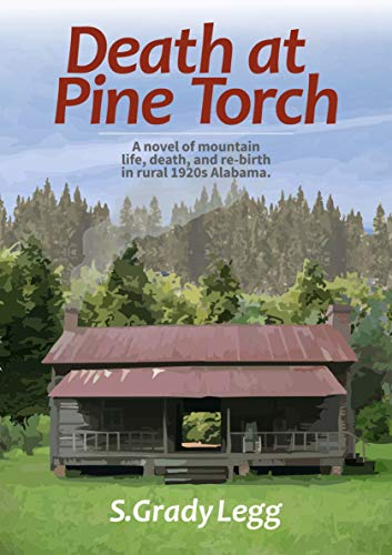 Death at Pine Torch: A novel of life, death, and re-birth in rural 1920s Alabama (English Edition)