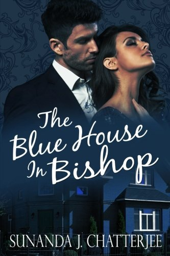The Blue House in Bishop: A Romantic Thriller