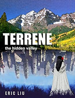 Terrene: the hidden valley by [Eric Liu]