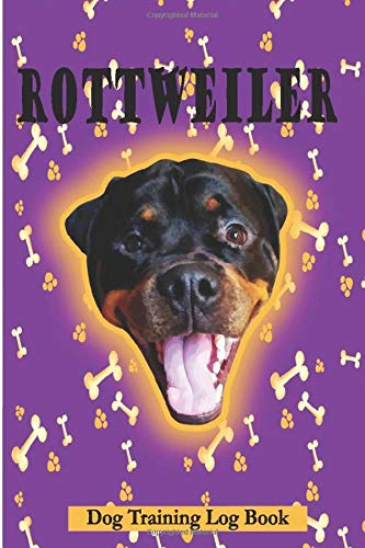 Rottweiler Dog training Log Book: rottweiler owner dogs training record book | Tracking Handbook Help you to Train Your Pet & To Keep Record of ... size : 6 x9 inches -120 pages | Glossy cover