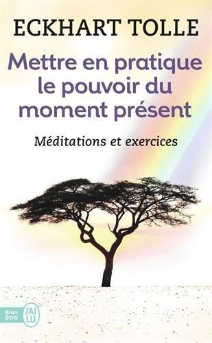 Photo de mettre-en-pratique-le-pouvoir-du-moment-present-enseignements-essentiels
