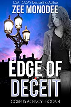 Edge of Deceit: A Corpus Agency Romantic Espionage Thriller by [Zee Monodee]