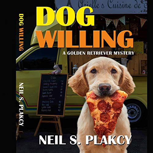 Dog Willing: A Golden Retriever Mystery Audiobook By Neil S. Plakcy cover art
