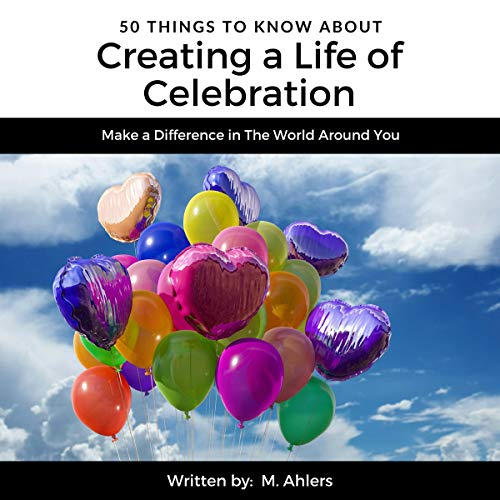 50 Things to Know About Creating a Life of Celebration cover art