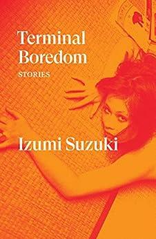 Terminal Boredom: Stories by [Izumi Suzuki, Polly Barton, Sam Bett, David Boyd, Daniel Joseph]