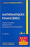 Mathématiques financières - Calculs actuariels, marchés de taux, évaluation des actifs financiers