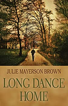 Long Dance Home by [Julie Mayerson Brown]