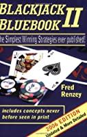Blackjack Bluebook II - the simplest winning strategies ever published (2006 edition) 0615131042 Book Cover