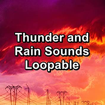 Thunder and Rain Sounds Loopable
