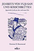 Jenseits von Fuji-san und Kirschblueten: Japanische Lyrik aus alter und neuer Zeit