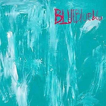 BLUE, Blue, blu.