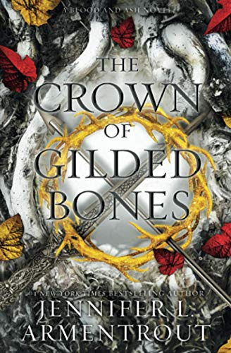The Crown of Gilded Bones (Blood And Ash Series, Band 3)