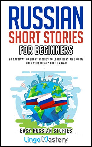 Book's Cover of Russian Short Stories For Beginners: 20 Captivating Short Stories to Learn Russian & Grow Your Vocabulary the Fun Way! (Easy Russian Stories) (English Edition) Versión Kindle
